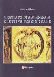 Trattato di Astrologia Elettiva Tradizionale