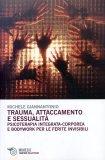 Trauma, Attaccamento e Sessualità  — Libro