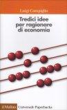 Tredici Idee per Ragionare di Economia - Libro