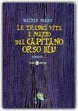 Le Tredici Vite e Mezzo del Capitano Orso Blu — Libro