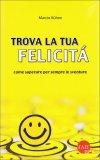 Trova la Tua Felicità  - Libro