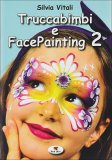 Truccabimbi e Facepainting 2  - Libro