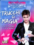 Trucchi di Magia per Stupire i tuoi Amici - Steven Street of Magic - Libro