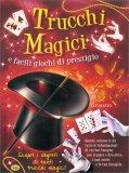 Trucchi Magici e Facili Giochi di Prestigio - Libro