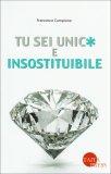 Tu Sei Unico e Insostituibile - Libro