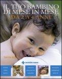 Il tuo Bambino di Mese in Mese - da 2 a 4 Anni
