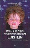 Tutti I Bambini Possono Diventare Einstein — Libro