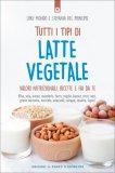 Tutti i Tipi di Latte Vegetale - Libro