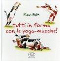 Tutti in Forma con le Yoga Mucche!  - Libro