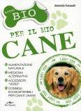 Tutto Bio per il Mio Cane  — Libro