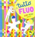 Tutto Fluo + Pennarello Fluo a 5 punte e Occhietti Adesivi - Libro