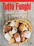 Tutto Funghi - Libro