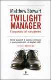 Twilight Manager - Il Crepuscolo del Management — Libro