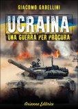 Ucraina: una Guerra per Procura - Libro
