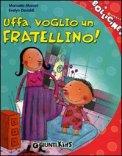 Uffa, Voglio un Fratellino