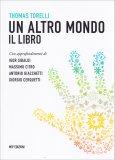 UN ALTRO MONDO - IL Con approfondimenti di Igor Sibaldi, Massimo Citro, Antonio Giacchetti, Giorgio Cerquetti di Thomas Torelli (Regista)