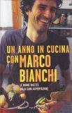 Un Anno in Cucina con Marco Bianchi - Libro