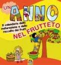 Un Anno nel Frutteto  - Libro