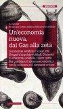 Un'economia Nuova, dai Gas alla Zeta  - Libro