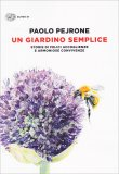 UN GIARDINO SEMPLICE Storie di felici accoglienze e armoniose convivenze di Paolo Pejrone