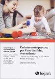 Un Intervento Precoce per il Tuo Bambino con Autismo - Libro
