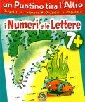 Un Puntino tira l'Altro - I Numeri e le Lettere — Libro