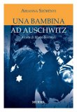Una Bambina ad Auschwitz