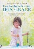 Una Bambina di Nome Iris Grace - Libro