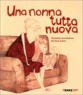 Una Nonna Tutta Nuova - Libro