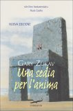 UNA SEDIA PER L'ANIMA di Gary Zukav