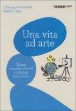 Una Vita ad Arte  - Libro