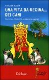 Una Vita da Regina... dei Cani