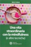 Una Vita Straordinaria con la Mindfulness (e Altre Tecniche) - Libro