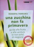 Una Zucchina non fa Primavera  - Libro