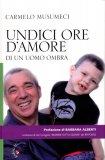 Undici Ore d'Amore di un Uomo Ombra con CD Audio  - Libro