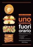 Uno Cookbook - Fuori Orario  — Libro