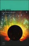 UNO STRANO SILENZIO Siamo soli nell'universo di Paul Davies