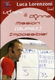 Uomini e Donne. Mission [quasi] Impossible  - DVD