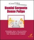 Uomini Serpente, Donne Polipo