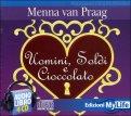 Uomini, Soldi e Cioccolato - Audiolibro 4 CD Audio