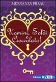 Uomini, Soldi e Cioccolato