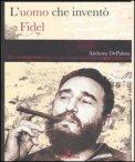 L'Uomo che Inventò Fidel