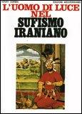 L'Uomo di Luce nel Sufismo Iraniano — Libro