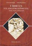 Urbicus - I Gladiatori di Firenze - Libro