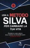 Usa il Metodo Silva per Cambiare la tua Vita - Libro