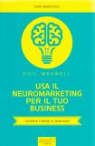 Usa il Neuromarketing per il tuo Business - Libro