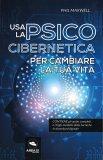 Usa la Psico Cibernetica per Cambiare la tua Vita — Libro