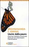 USCIRE DALLA PAURA — Osservare il bambino emozionale dentro di noi e interrompere l'identificazione di Krishnananda (Thomas Trobe), Amana (Gitte Demant Trobe)
