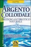 Uso Terapeutico dell'Argento Colloidale  - Libro