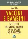 Vaccini e Bambini - La Prova Evidente del Danno - Libro